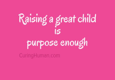 Raising a child is purpose enough